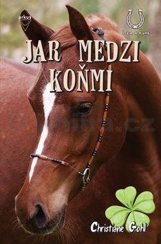 Christiane Gohl: Jar medzi koňmi cena od 139 Kč