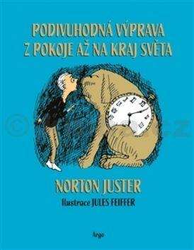 Norton Juster, Jules Feiffer: Podivuhodná výprava z pokoje až na kraj světa cena od 211 Kč