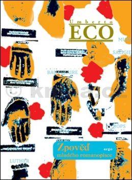 Umberto Eco: Zpověď mladého romanopisce cena od 178 Kč