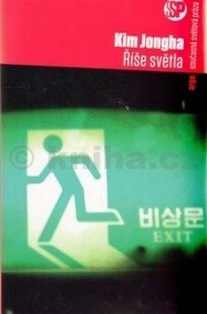 Kim Jongha: Říše světla cena od 222 Kč