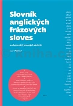 Jan Valeška: Slovník anglických frázových sloves cena od 910 Kč
