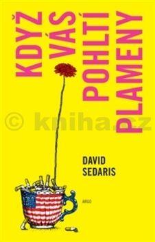 David Sedaris: Když vás pohltí plameny cena od 222 Kč
