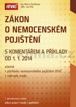 Jan Přib, Marta Ženíšková Zákon o nemocenském pojištění s komentářem a příklady od 1. 1. 2014 cena od 257 Kč