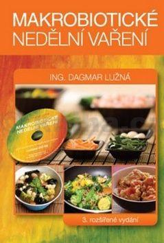Dagmar Lužná: Makrobiotické nedělní vaření + DVD cena od 304 Kč
