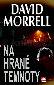 David Morrell: Na hraně temnoty cena od 149 Kč
