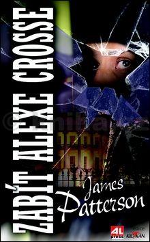 James Patterson: Zabít Alexe Crosse cena od 202 Kč