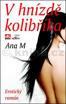 Ana M.: V hnízdě kolibříka cena od 119 Kč