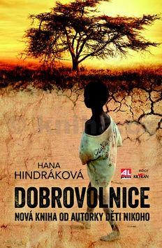 Hana Hindráková: Dobrovolnice cena od 99 Kč