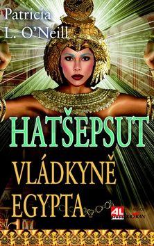 O´Neill Patricia L.: Hatšepsut Vládkyně Egypta cena od 189 Kč