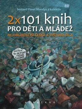 Pavel Mandys: 2x 101 knih pro děti a mládež cena od 278 Kč