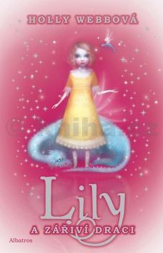 Holly Webb: Lily a zářiví draci cena od 135 Kč