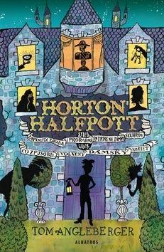 Tom Angleberger: Horton Halfpott aneb Zapeklitá záhada a proradné intriky na zámku Skuhrov cena od 148 Kč