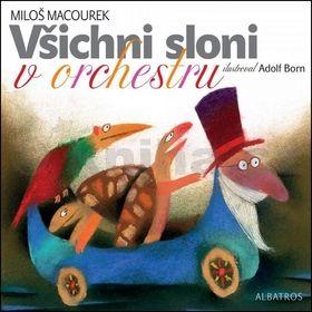 Miloš Macourek: Všichni sloni v orchestru cena od 187 Kč