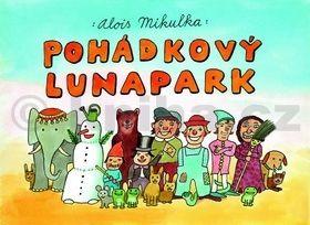 Alois Mikulka: Pohádkový lunapark cena od 69 Kč