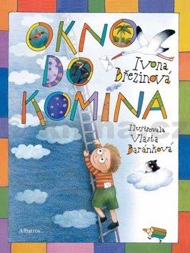 Ivona Březinová, Vlasta Baránková: Okno do komína cena od 135 Kč