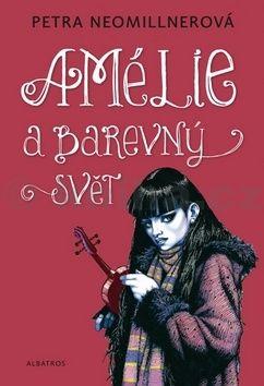Petra Neomillnerová: Amélie a barevný svět cena od 144 Kč