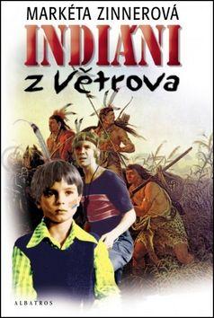 Markéta Zinnerová: Indiáni z Větrova cena od 138 Kč