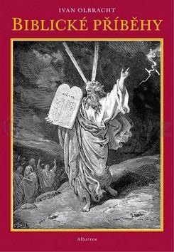 Ivan Olbracht: Biblické příběhy cena od 176 Kč