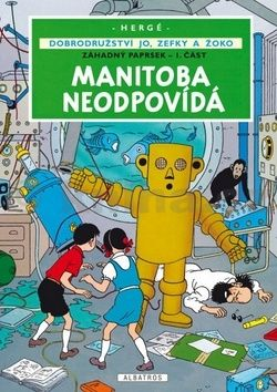 Hergé: Jo, Zefka a Žoko (3) - Manitoba neodpovídá cena od 128 Kč