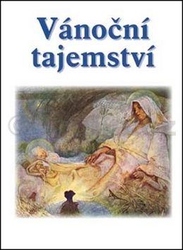 Kolektiv autorů: Vánoční tajemství - Soubor povídek cena od 168 Kč