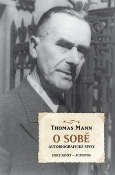 Thomas Mann: O sobě - Autobiografické spisy cena od 343 Kč