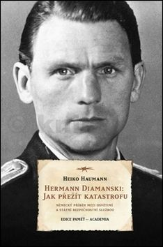 Heiko Hamann: Herrmann Diamanski: Jak přežít katastrofu cena od 284 Kč