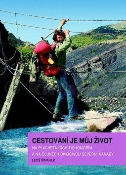 Leoš Šimánek: Cestování je můj život cena od 200 Kč