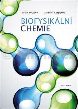 Vladimír Karpenko, Kodíšek Milan: Biofysikální chemie cena od 289 Kč