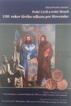 Marcel Pecník: Svätý Cyril a svätý Metod 1150 rokov živého odkazu pre Slovensko cena od 299 Kč