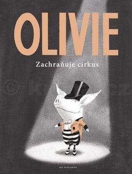 Ian Falconer: Olivie zachraňuje cirkus cena od 135 Kč