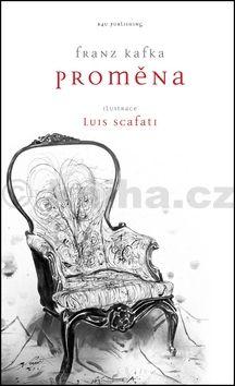 Franz Kafka, Luis Scafati: Proměna - Franz Kafka cena od 114 Kč