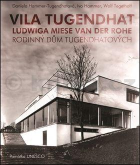 Daniela Hammer-Tugendhatová, Ivo Hammer, Wolf Tegethoff: Vila Tugendhat od Ludwiga Miese van der Rohe (ČJ, AJ) cena od 449 Kč