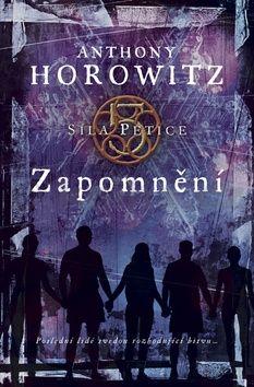 Anthony Horowitz: Zapomnění - Síla Pětice 5 cena od 200 Kč