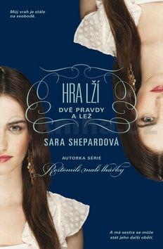 Sara Shepard: Dvě pravdy a lež cena od 119 Kč