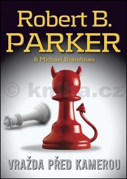 Robert B. Parker, Michael Brandman: Vražda před kamerou cena od 165 Kč