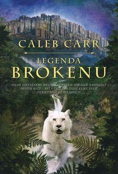 Caleb Carr: Legenda o Brokenu cena od 329 Kč