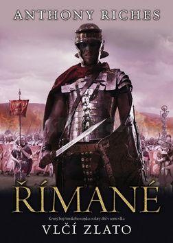 Anthony Riches: Římané 5 - Vlčí zlato cena od 200 Kč