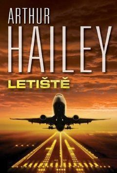 Arthur Hailey: Letiště cena od 76 Kč