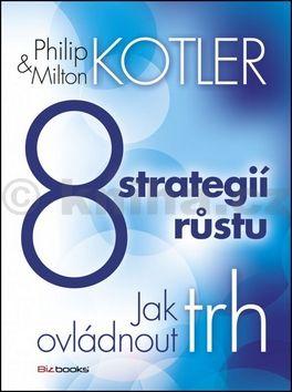 Philip Kotler, Milton Kotler: 8 strategií růstu cena od 250 Kč