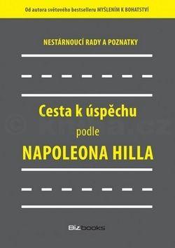 Napoleon Hill: Cesta k úspěchu podle Napoleona Hilla cena od 173 Kč