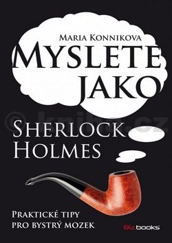 Maria Konnik: Myslete jako Sherlock Holmes cena od 196 Kč