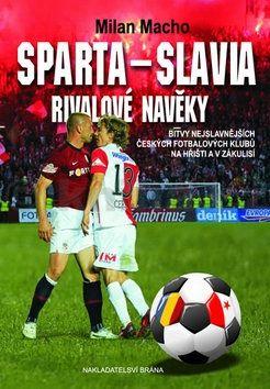 Macho Milan: Sparta–Slavia, Rivalové navěky cena od 328 Kč