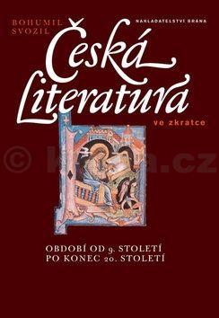 Bohumil Svozil: Česká literatura ve zkratce – období od 9. století po konec 20. století cena od 200 Kč