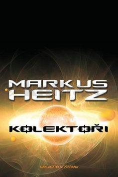 Markus Heitz: Kolektoři cena od 262 Kč