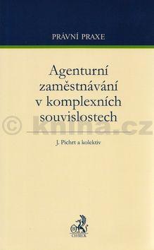 Luboš Rejchrt: Agenturní zaměstnávání v komplexních souvislostech cena od 672 Kč
