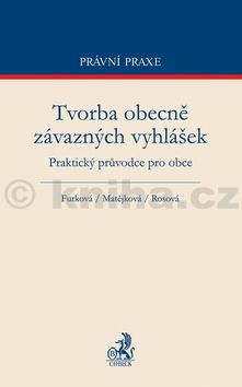 Lenka Matějková: Tvorba obecně závazných vyhlášek cena od 358 Kč