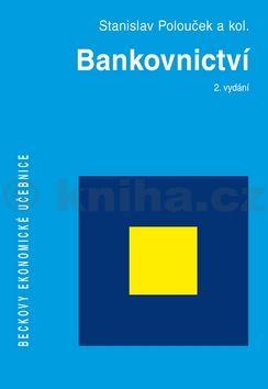 Stanislav Polouček: Bankovnictví cena od 584 Kč