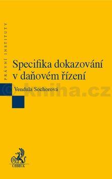 Vendula Sochorová: Specifika dokazování v daňovém řízen cena od 245 Kč