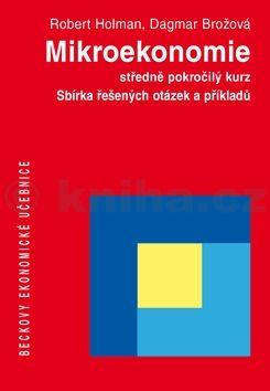 Dagmar Brožová: Mikroekonomie středně pokročilý kurz cena od 332 Kč