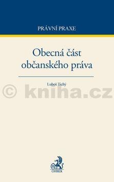 Luboš Tichý: Obecná část občanského práva cena od 500 Kč